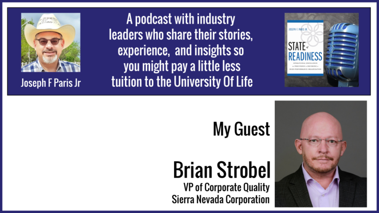 State of Readiness; Brian Strobel – VP of Corporate Quality at Sierra Nevada Corporation