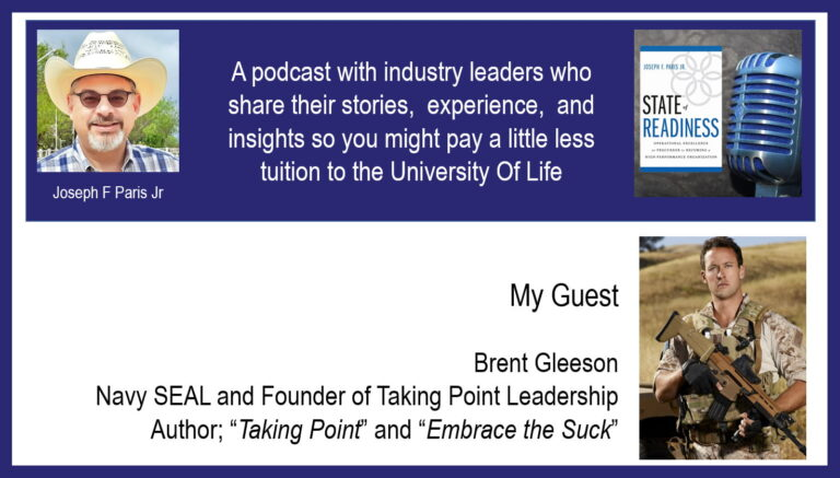 """State of Readiness; Brent Gleeson; Navy SEAL and Author of """"Taking Point"""" and """"Embrace the Suck"""""""